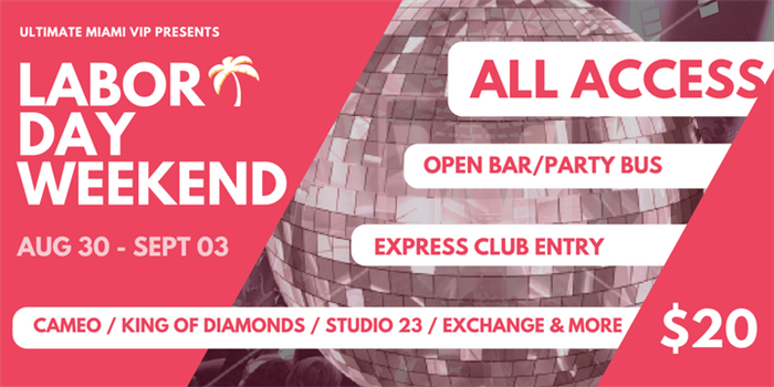 2018 Miami Labor Day Weekend Vip Open Bar Club Package South